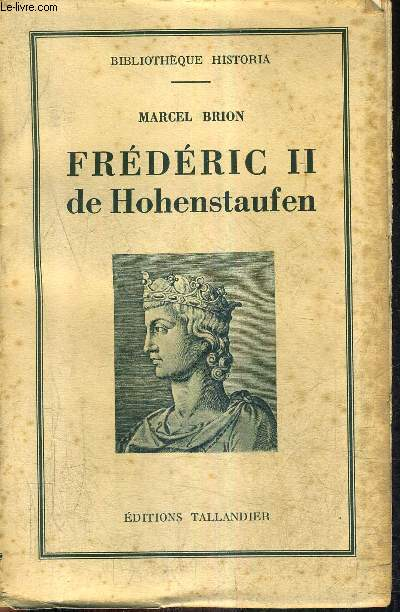FREDERIC II DE HOHENSTAUFEN - BIBLIOTHEQUE HISTORIA.
