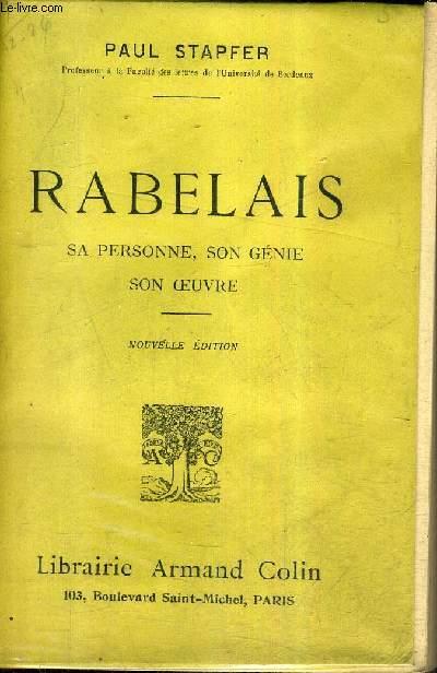 RABELAIS SA PERSONNE SON GENIE SON OEUVRE / NOUVELLE EDITION.