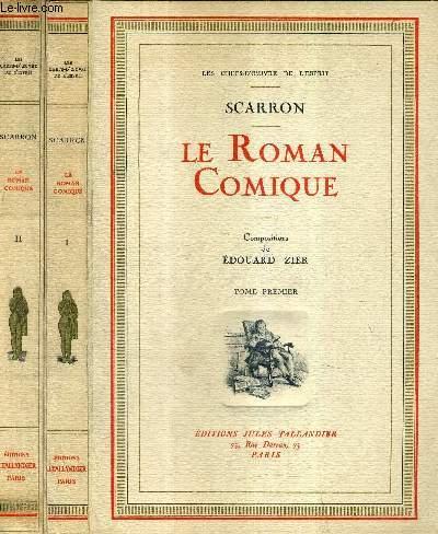 LE ROMAN COMIQUE / EN DEUX TOMES / TOMES 1 + 2 / COLLECTION LES CHEFS D'OEUVRE DE L'ESPRIT.