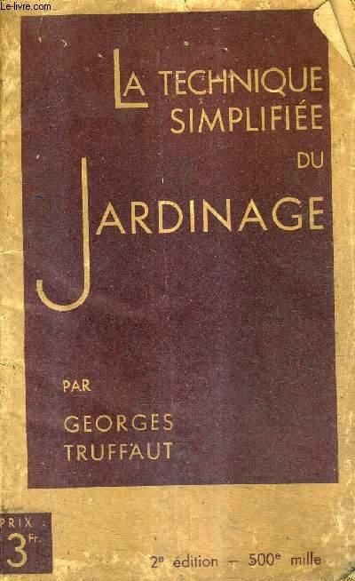 LA TECHNIQUE SIMPLIFIEE DU JARDINAGE / 2E EDITION.