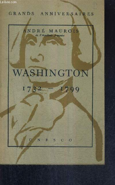 WASHINGTON 1732-1799 - GRANDS ANNIVERSAIRES.