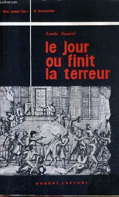 LE JOUR OU FINIT LA TERREUR (LA NEUF THERMIDOR) 27 JUILLET 1794.