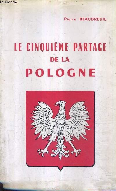 LE CINQUIEME PARTAGE DE LA POLOGNE.