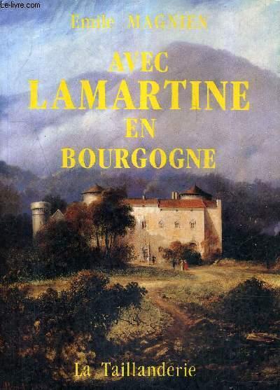 AVEC LAMARTINE EN BOURGOGNE.