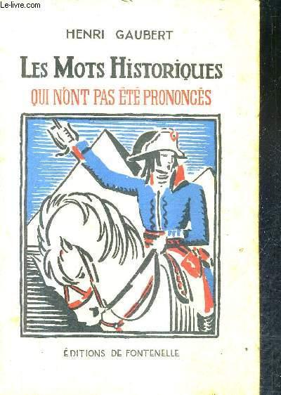 LES MOTS HISTORIQUES QUI N'ONT PAS ETE PRONONCES / 2E EDITION / COLLECTION VISONS DU PASSE.