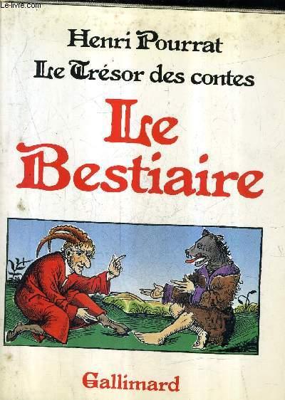 LE BESTIAIRE - COLLECTION LE TRESOR DES CONTES.