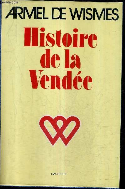 HISTOIRE DE LA VENDEE.