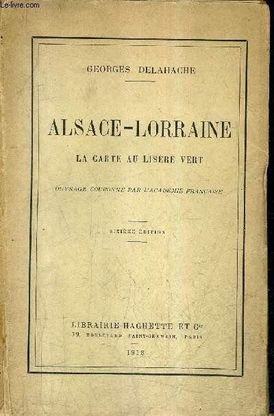 ALSACE LORRAINE LA CARTE AU LISERE VERT / 6E EDITION.