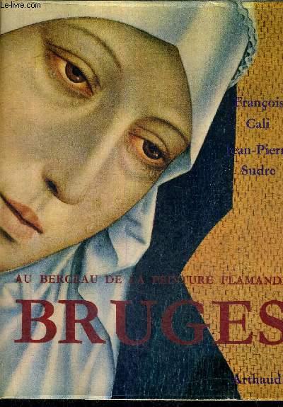 BRUGES AU BERCEAU DE LA PEINTURE FLAMANDE.