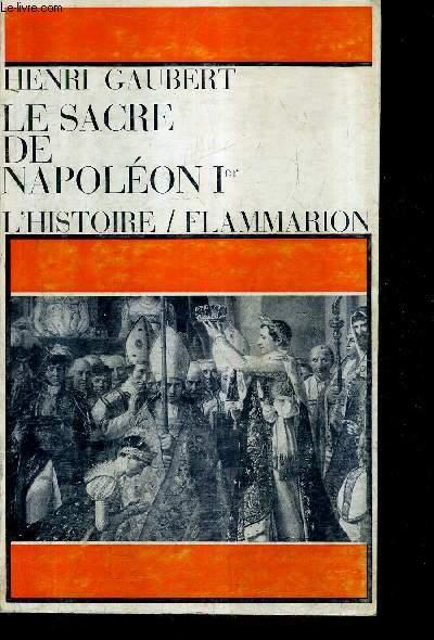 LE SACRE DE NAPOLEON 1ER / COLLECTION L'HISTOIRE.
