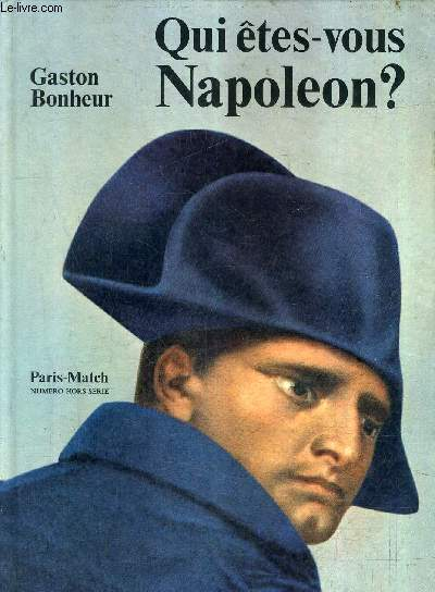 QUI ETES VOUS NAPOLEON ? - PARIS MATCH HORS SERIE.