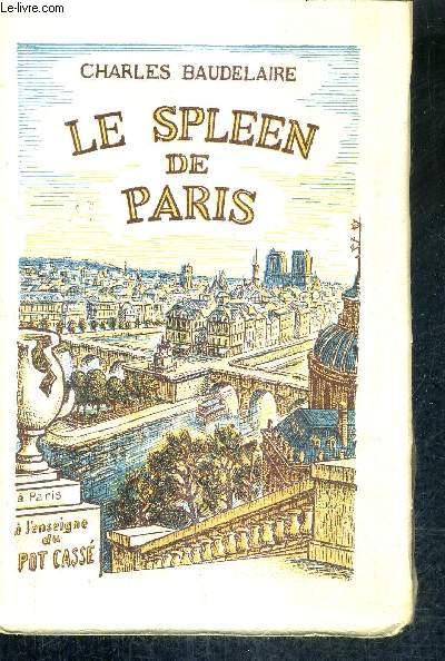 LE SPLEEN DE PARIS - PETITS POEMES EN PROSE.