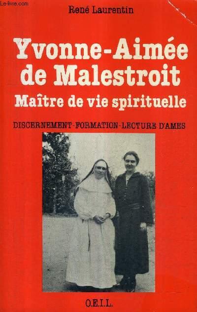 YVONNE AIMEE DE MALESTROIT MAITRE DE VIE SPIRITUELLE - DISCERNEMENT FORMATION LECTURE D'AMES.