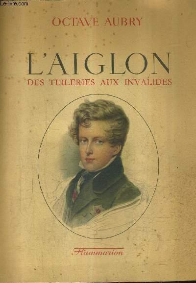 L'AIGLON DES TUILERIES AUX INVALIDES.