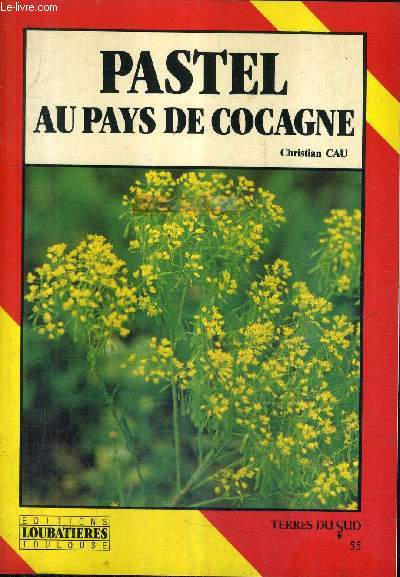 PASTEL AU PAYS DE COCAGNE / COLLECTION TERRES DU SUD N°55.