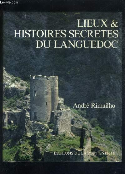 LIEUX & HISTOIRES SECRETES DU LANGUEDOC.