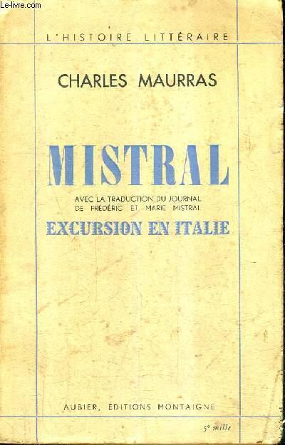 MISTRAL AVEC LA TRADUCTION DU JOURNAL DE FREDERIC ET MARIE MISTRAL EXCURSION EN ITALIE / COLLECTION L'HISTOIRE LITTERAIRE.