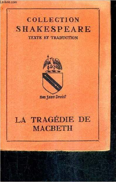 LA TRAGEDIE DE MACBETH / COLLECTION SHAKESPEARE TEXTE ET TRADUCTION.