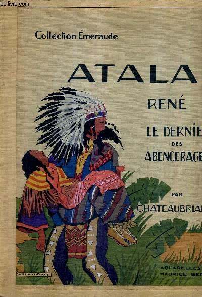 ATALA - RENE - LE DERNIER DES ABENCERAGES / COLLECTION EMERAUDE.