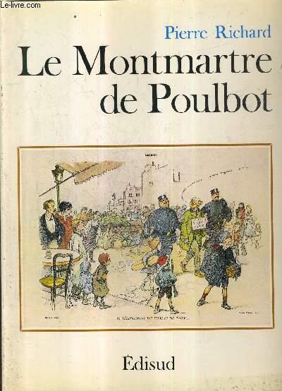 LE MONTMARTRE DE POULBOT / COLLECTION LES CHEMINS DE L'OEUVRE.