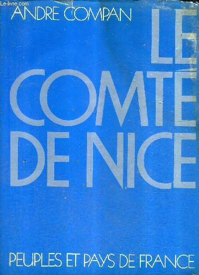 LE COMTE DE NICE / COLLECTION PEUPLES ET PAYS DE FRANCE.