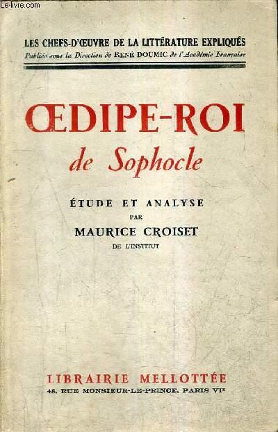 OEDIPE ROI DE SOPHOCLE / COLLECTION LES CHEFS D'OEUVRE DE LA LITTERATURE EXPLIQUES / EDITION ORIGINALE.