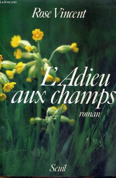 L'ADIEU AUX CHAMPS - ROMAN + ENVOI DE L'AUTEUR.