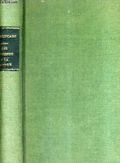 LES ORIGINES DE LA GUERRE - CONFERENCES PRONONCEES A LA SOCIETE DES CONFERENCES EN 1921.