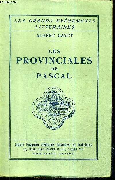 LES PROVINCIALES DE PASCAL / COLLECTION LES GRANDS EVENEMENTS LITTERAIRES.