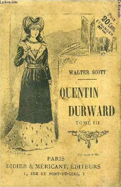 QUENTIN DURWARD - TOME 3 .