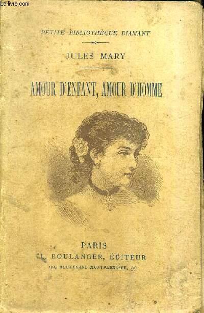 AMOUR D'ENFANT AMOUR D'HOMME / COLLECTION PETITE BIBLIOTHEQUE DIAMANT.