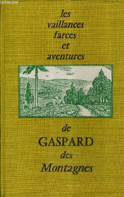 LES VAILLANCES FARCES ET AVENTURES DE GASPARD DES MONTAGNES  - EDITION DEFINITIVE.