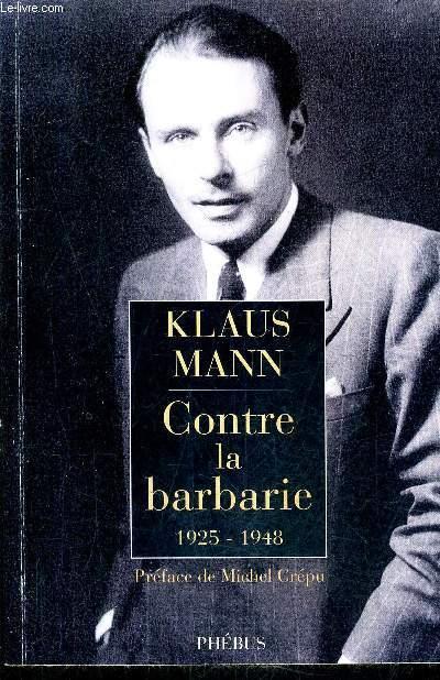 CONTRE LA BARBARIE 1925-1948 - ESSAIS.