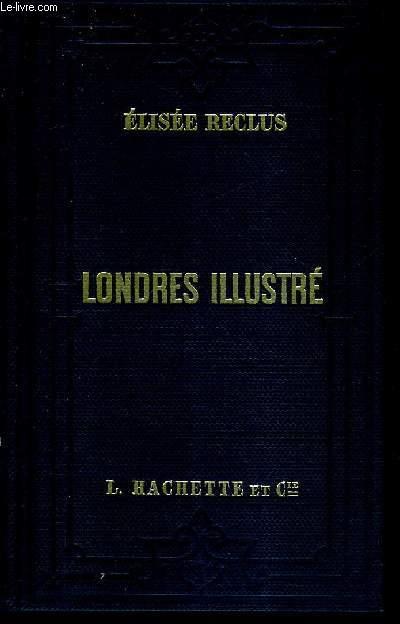 LONDRES ILLUSTRE / COLLECTION DES GUIDES JOANNE.