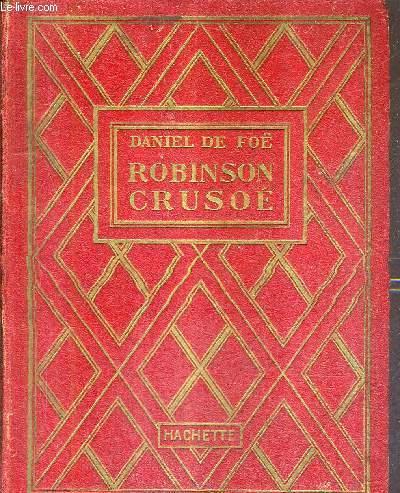 ROBINSON CRUSOE / COLLECTION DES GRANDS ROMANCIERS.