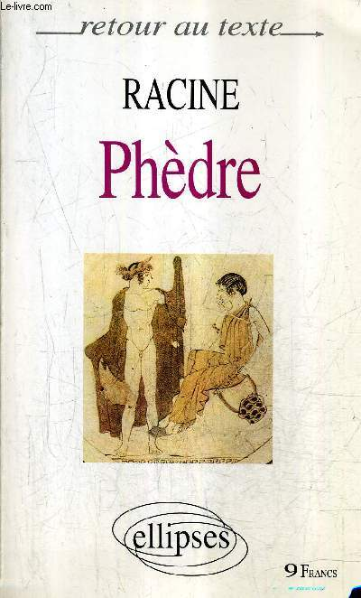PHEDRE TRAGEDIE - COLLECTION RETOUR AU TEXTE.