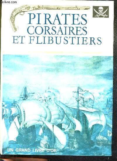 PIRATES CORSAIRES ET FLIBUSTIERS - LES MERVEILLES DE L'AVENTURE EN MER.