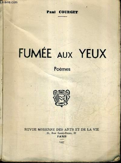 FUMEE AUX YEUX - POEMES + ENVOI DE L'AUTEUR.