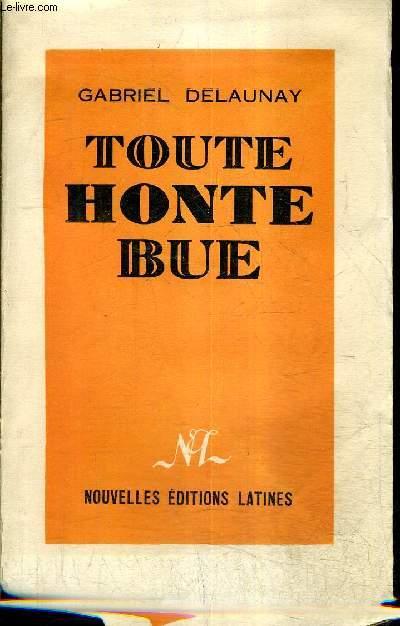 TOUTE HONTE BUE + ENVOI DE L'AUTEUR.