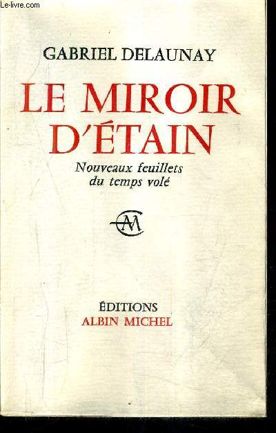 LE MIROIR D'ETAIN NOUVEAUX FEUILLETS DU TEMPS VOLE + ENVOI DE L'AUTEUR .