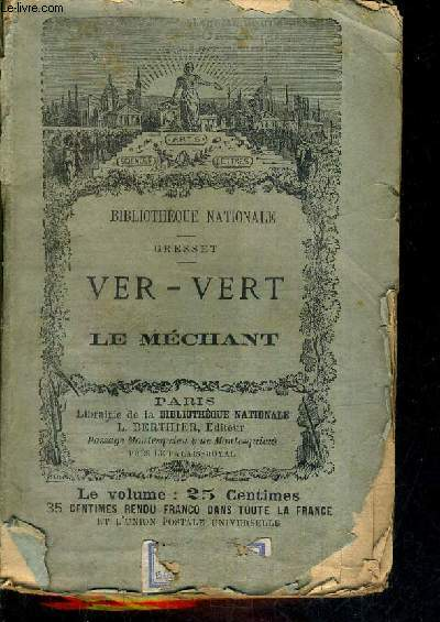 OEUVRES CHOISIES DE GRESSET - VER-VERT LE CAREME IMPROMPTU LE MECHANT / COLLECTION BIBLIOTHEQUE NATIONALE.