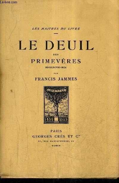 LE DEUIL DES PRIMEVERES / COLLECTION LES MAITRES DU LIVRE.