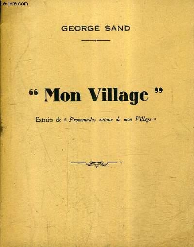 MON VILLAGE - EXTRAITS DE PROMENADES AUTOUR DE MON VILLAGE.