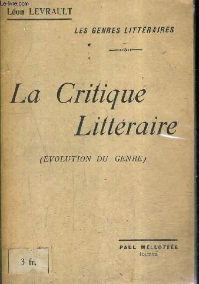 LA CRITIQUE LITTERAIRE (EVOLUTION DU GENRE) - COLLECTION LES GENRES LITTERAIRES / 2E EDITION