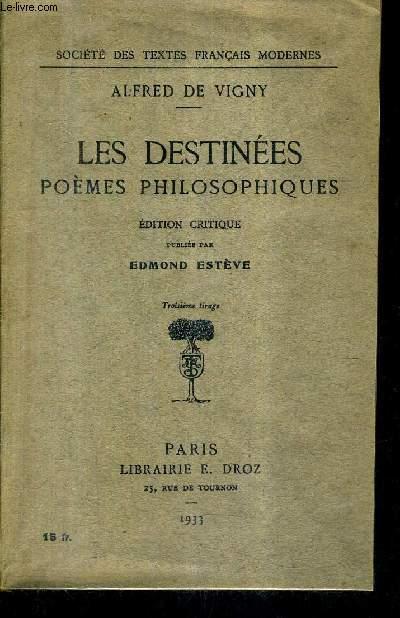LES DESTINEES POEMES PHILOSOPHIQUES / EDITION CRITIQUE PUBLIEE PAR EDMOND ESTEVE / TROISIEME TIRAGE / COLLECTION SOCIETE DES TEXTES FRANCAIS MODERNES.