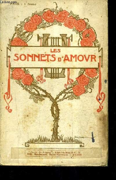 LES SONNETS D'AMOUR DU XVIE AU XXE SIECLE - SONNETS DE 68 POETES.