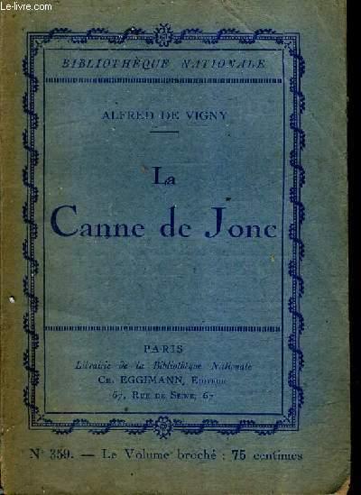 LE CANNE DE JONC / COLLECTION BIBLIOTHEQUE NATIONALE N°359.