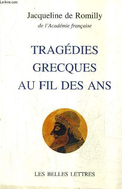 TRAGEDIES GRECQUES AU FILS DES ANS.