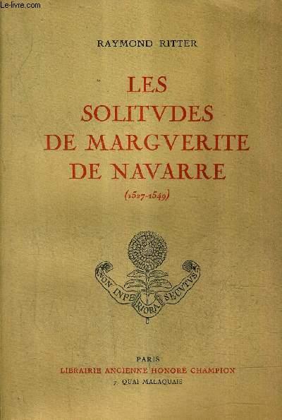LES SOLITUDES DE MARGUERITE DE NAVARE 1527-1549.