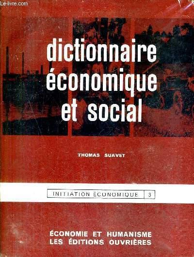 DICTIONNAIRE ECONOMIQUE ET SOCIAL / INITIATION ECONOMIQUE TOME 3 / 3E EDITION REVUE.